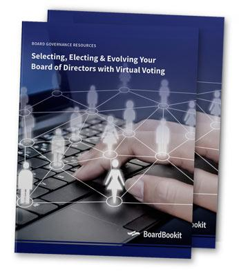Selecting, Electing & Evolving Your Board of Directors with Virtual Voting | BoardBookit